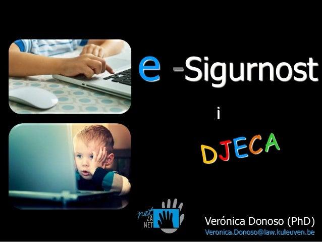 e -Sigurnost i  Verónica Donoso (PhD) Veronica.Donoso@law.kuleuven.be