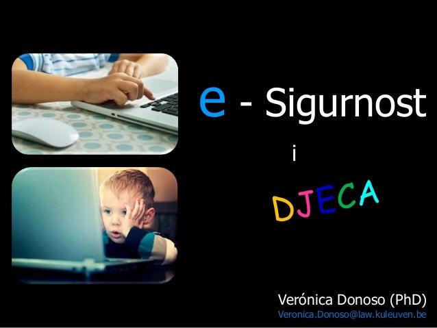 e - Sigurnost i  Verónica Donoso (PhD) Veronica.Donoso@law.kuleuven.be