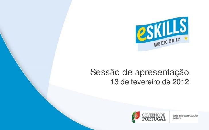 Sessão de apresentação    13 de fevereiro de 2012
