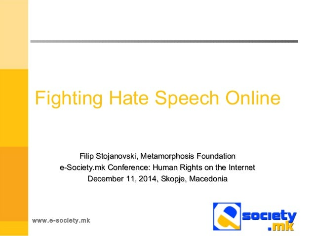 Fighting Hate Speech Online Filip Stojanovski, Metamorphosis FoundationFilip Stojanovski, Metamorphosis Foundation e-Socie...