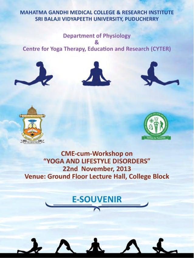 CME-cum-Workshop on Yoga & Lifestyle Disorders 2013  Chief Patron  Shri MK Rajagopalan  Chairman, Sri Balaji Educational a...