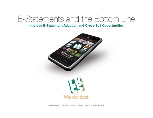 E-Statements and the Bottom Line Improve E-Statement Adoption and Cross-Sell Opportunities