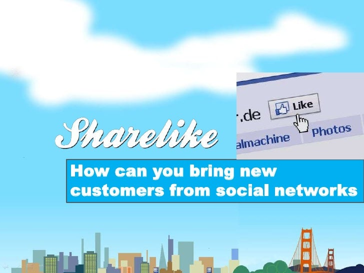 How can you bring newcustomers from social networks