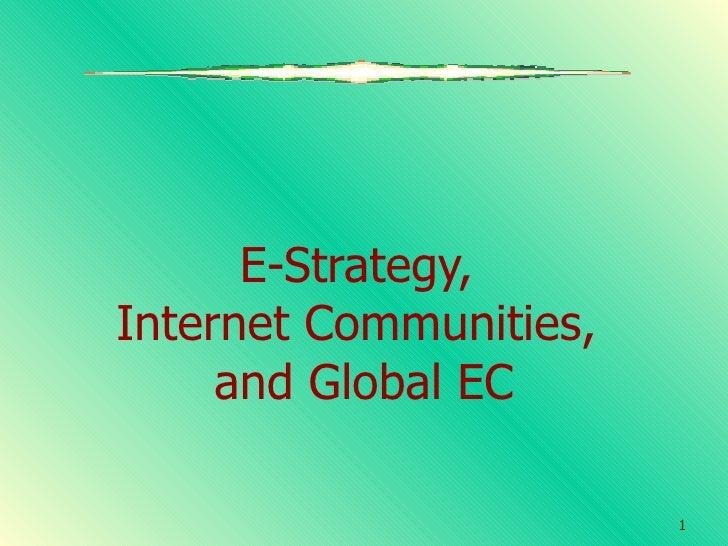 E-Strategy,  Internet Communities,  and Global EC