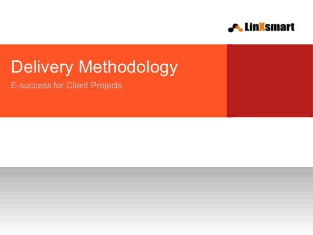 Delivery MethodologyE-success for Client Projects
