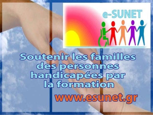 Soutenirlesfamilles despersonnes handicapéespar laformation www.esunet.gr