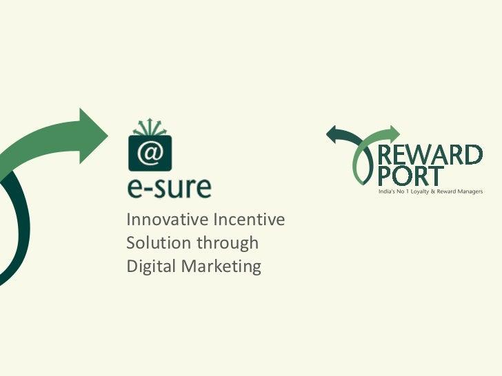 Innovative IncentiveSolution throughDigital Marketing