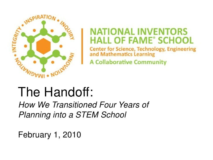 The Handoff:How We Transitioned Four Years of Planning into a STEM SchoolFebruary 1, 2010<br />