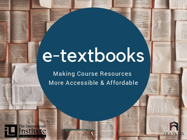 Making Course Resources More Accessible & Affordable e-textbooks