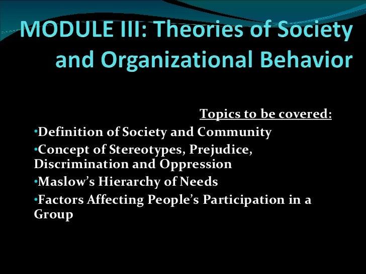 <ul><li>Topics to be covered: </li></ul><ul><li>Definition of Society and Community </li></ul><ul><li>Concept of Stereotyp...