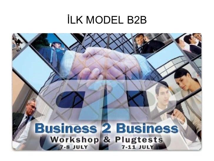 İLK MODEL B2B