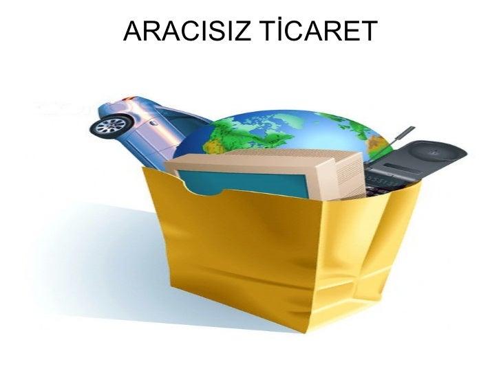 ARACISIZ TİCARET