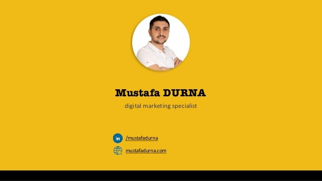 Mustafa DURNA digital marketing specialist mustafadurna.com /mustafadurna