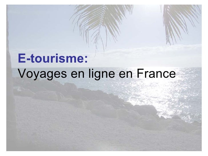 E-tourisme:   Voyages en ligne en France