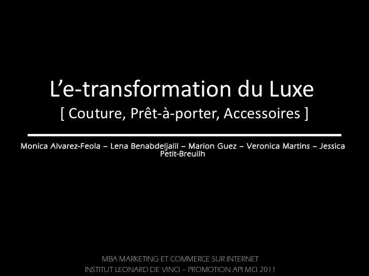L'e-transformation du Luxe  [ Couture, Prêt-à-porter, Accessoires ] M. Alvarez-Feola – L. Benabdeljalil – M. Guez – S. Koe...