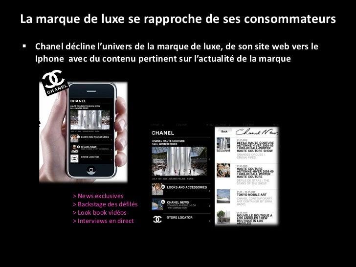 La marque de luxe se rapproche de ses consommateurs <ul><li>Chanel décline l'univers de la marque de luxe, de son site web...