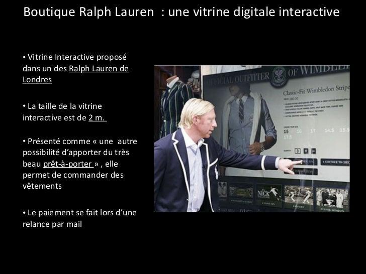 Boutique Ralph Lauren  : une vitrine digitale interactive  <ul><li>Vitrine Interactive proposé dans un des  Ralph Lauren d...