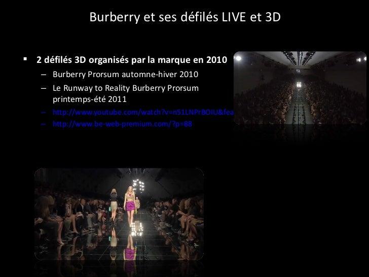 Burberry et ses défilés LIVE et 3D <ul><li>2 défilés 3D organisés par la marque en 2010   </li></ul><ul><ul><li>Burberry P...