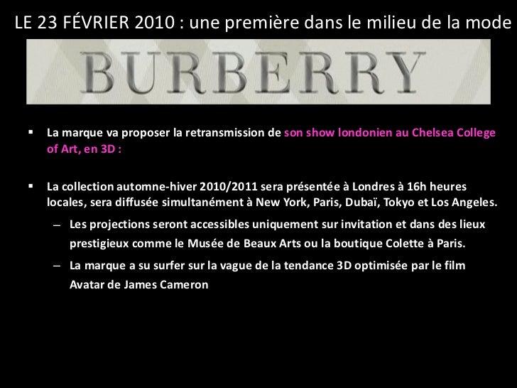 <ul><li>La marque va proposer la retransmission de  son show londonien au Chelsea College of Art, en 3D : </li></ul><ul><l...