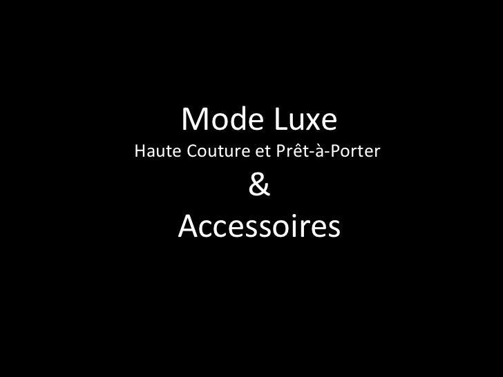 Mode Luxe Haute Couture et Prêt-à-Porter  & Accessoires