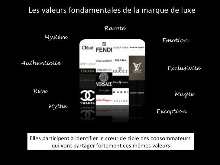 Les valeurs fondamentales de la marque de luxe Emotion Mystère Authenticité Exclusivité Rareté Rêve Magie Mythe Exception ...
