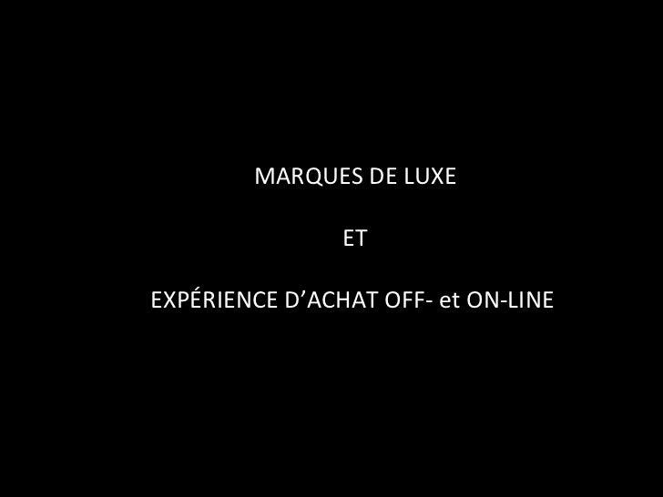 MARQUES DE LUXE ET EXPÉRIENCE D'ACHAT OFF- et ON-LINE