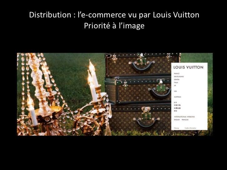 Distribution : l'e-commerce vu par Louis Vuitton  Priorité à l'image