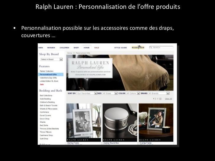 Ralph Lauren : Personnalisation de l'offre produits <ul><li>Personnalisation possible sur les accessoires comme des draps,...