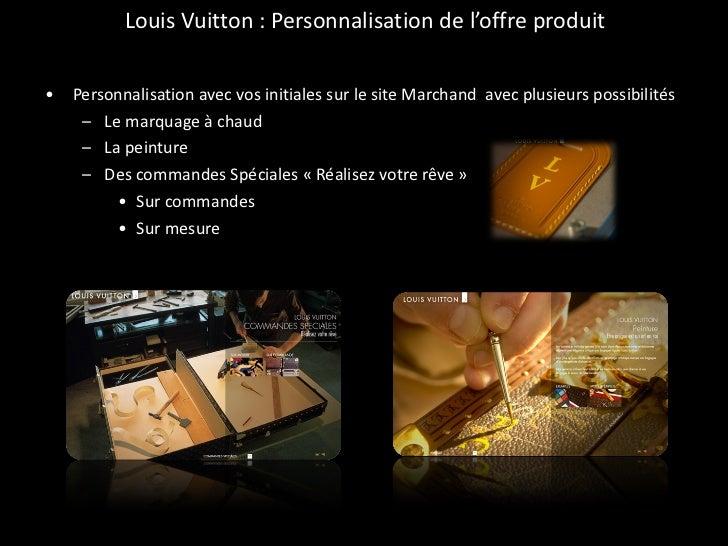 Louis Vuitton : Personnalisation de l'offre produit <ul><li>Personnalisation avec vos initiales sur le site Marchand  avec...