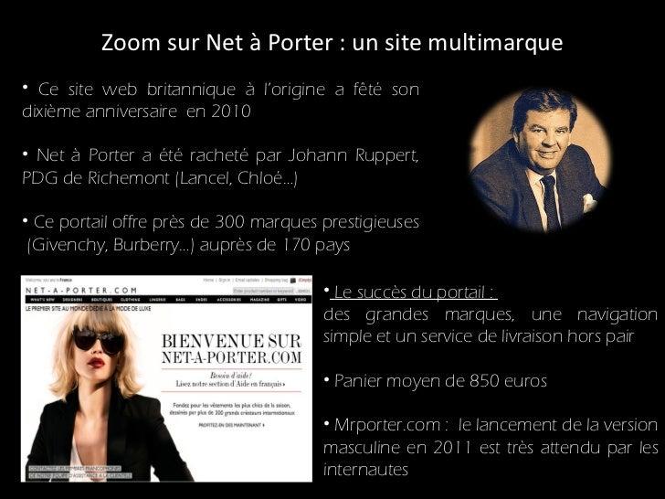 Zoom sur Net à Porter : un site multimarque  <ul><li>Ce site web britannique à l'origine a fêté son dixième anniversaire  ...