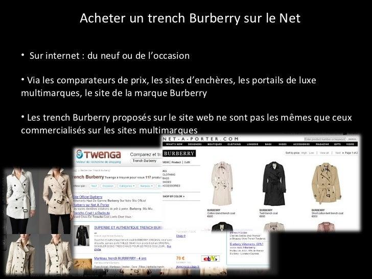 Acheter un trench Burberry sur le Net <ul><li>Sur internet : du neuf ou de l'occasion </li></ul><ul><li>Via les comparateu...
