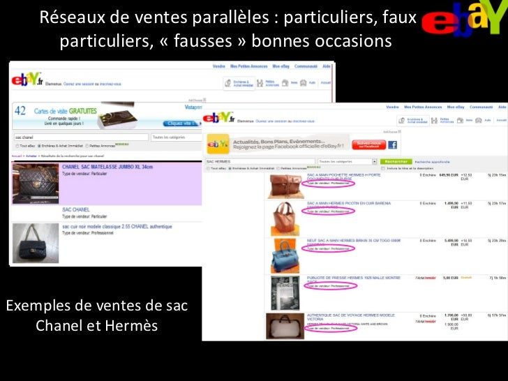 Exemples de ventes de sac Chanel et Hermès Réseaux de ventes parallèles : particuliers, faux particuliers, «fausses» bon...