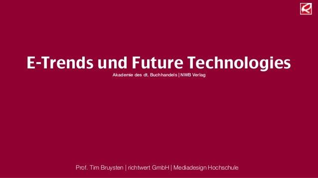 Prof. Tim Bruysten |richtwert GmbH |Mediadesign Hochschule E-Trends und Future Technologies Akademie des dt. Buchhandels...