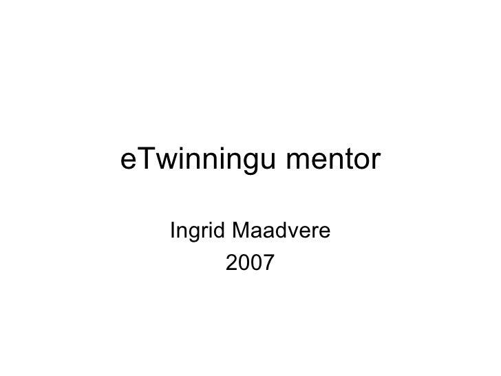 eTwinningu mentor Ingrid Maadvere 2007