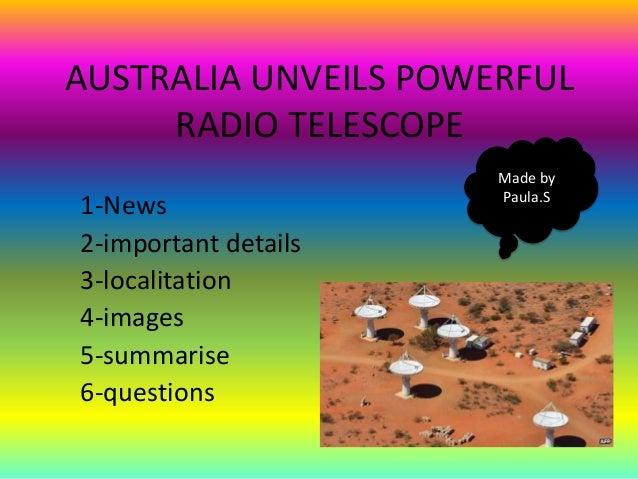 AUSTRALIA UNVEILS POWERFUL     RADIO TELESCOPE                      Made by                      Paula.S1-News2-important ...