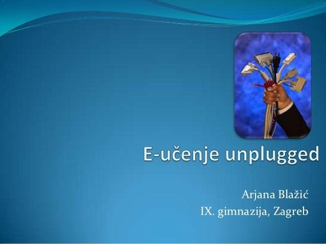 Arjana BlažićIX. gimnazija, Zagreb