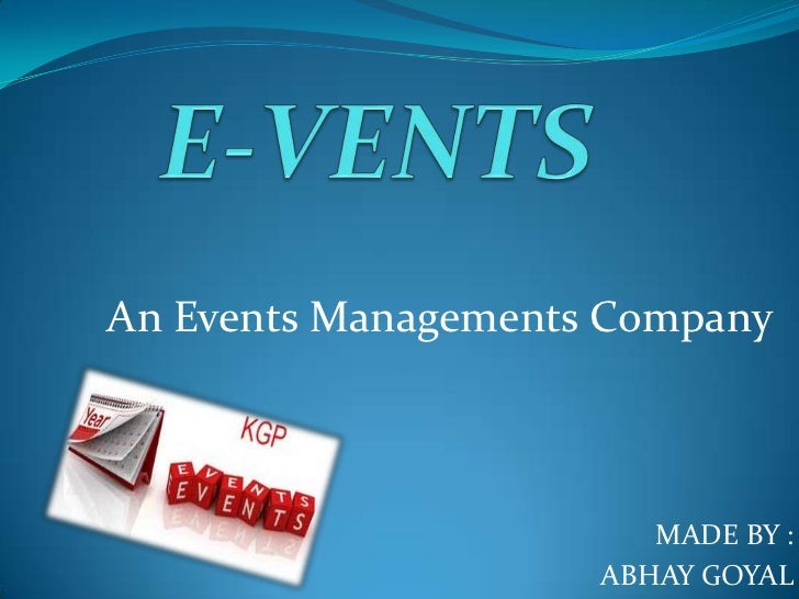An Events Managements Company                        MADE BY :                     ABHAY GOYAL