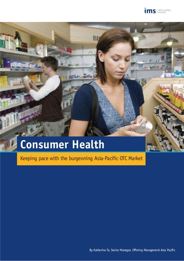 Consumer Health Keeping pace with the burgeoning Asia-Pacific OTC Market By Katherine Te, Senior Manager, Offering Managem...