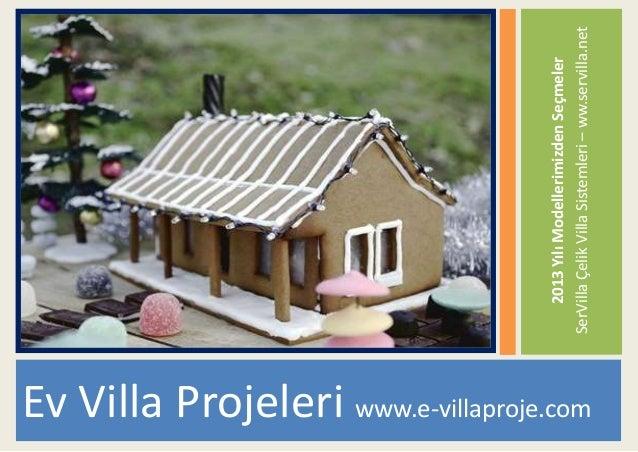 2013 Yılı Modellerimizden Seçmeler                                          SerVilla Çelik Villa Sistemleri – ww.servilla....