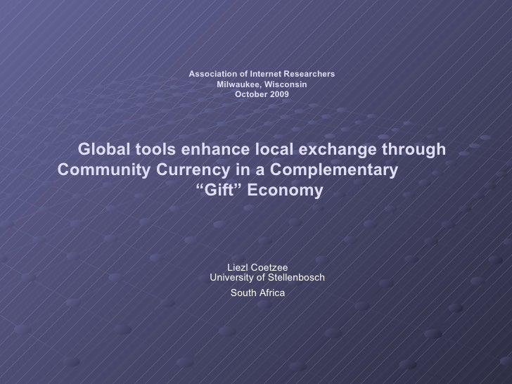 Association of Internet Researchers Milwaukee, Wisconsin October 2009 Global tools enhance local exchange through Communit...
