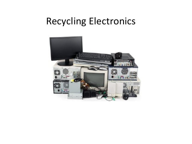 Recycling Electronics  Reuse, Reduce, Recycle