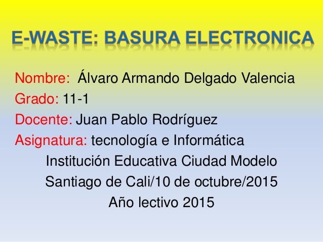 Nombre: Álvaro Armando Delgado Valencia Grado: 11-1 Docente: Juan Pablo Rodríguez Asignatura: tecnología e Informática Ins...