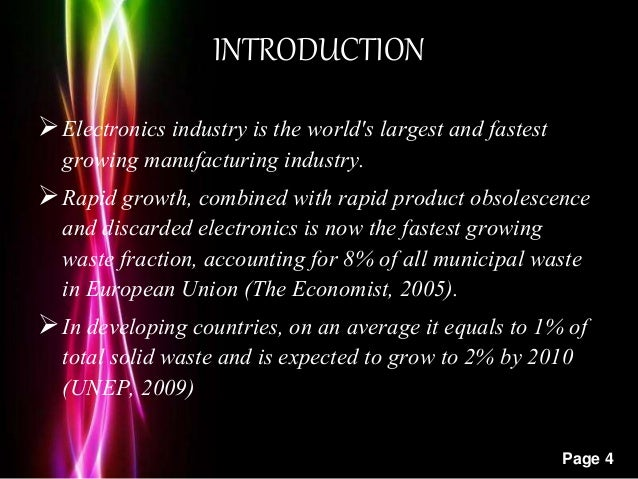 Powerpoint Templates Page 4 INTRODUCTION Electronics industry is the world's largest and fastest growing manufacturing in...