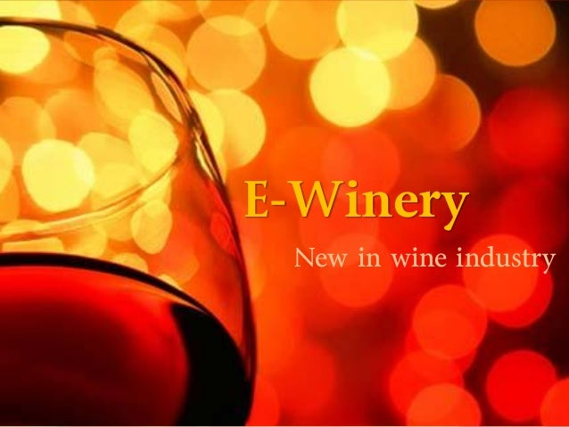 E-Winery New in wine industry