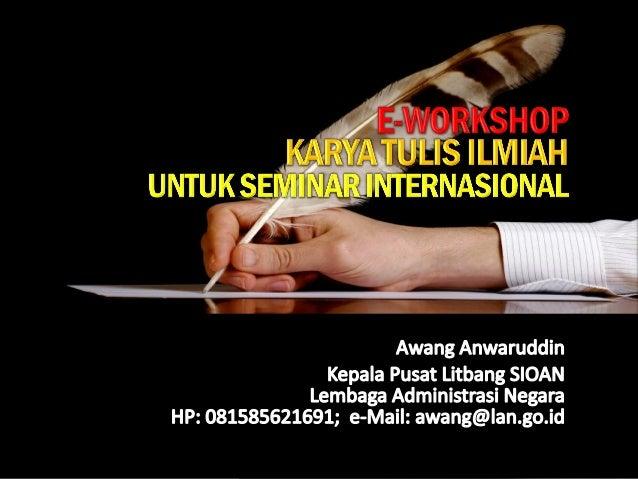 Tujuan Workshop Permasalahan fungsional Permasalahan sosial Permasalahan Institusional Permasalahan nasional Sharing ideas...