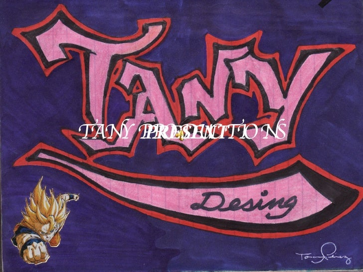 TANY PRODUCTIONS PRESENT