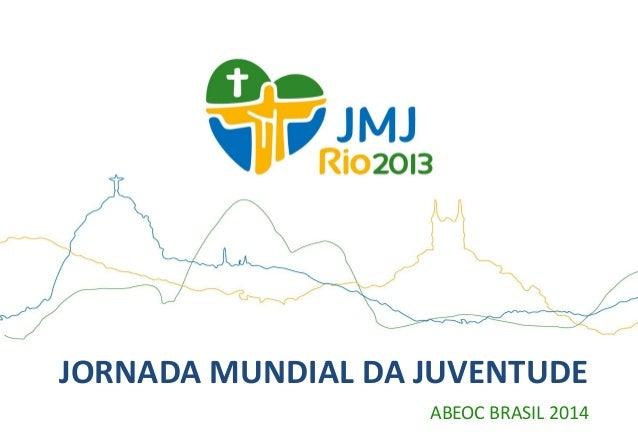 JORNADA MUNDIAL DA JUVENTUDE ABEOC BRASIL 2014
