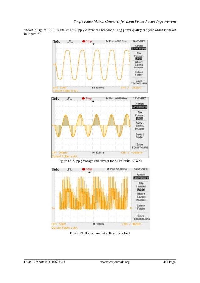 Single Phase Matrix Converter for Input Power Factor Improvement DOI: 10.9790/1676-10623545 www.iosrjournals.org 44 | Page...