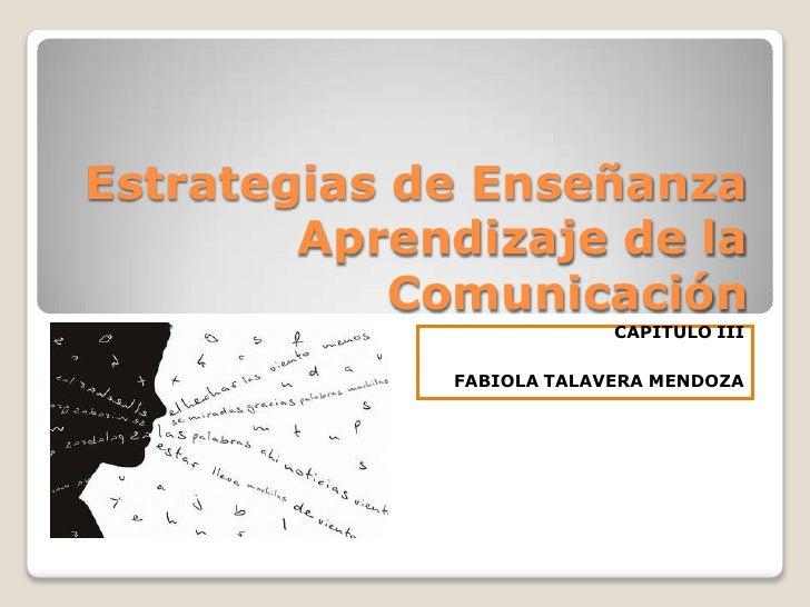 Estrategias de Enseñanza        Aprendizaje de la            Comunicación                          CAPITULO III           ...