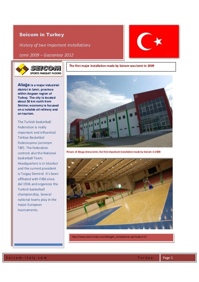 S e i c o m - i t a l y . c o m T u r k e y Page 1 Picture of Aliaga Arena Izmir, the first important installation made by...